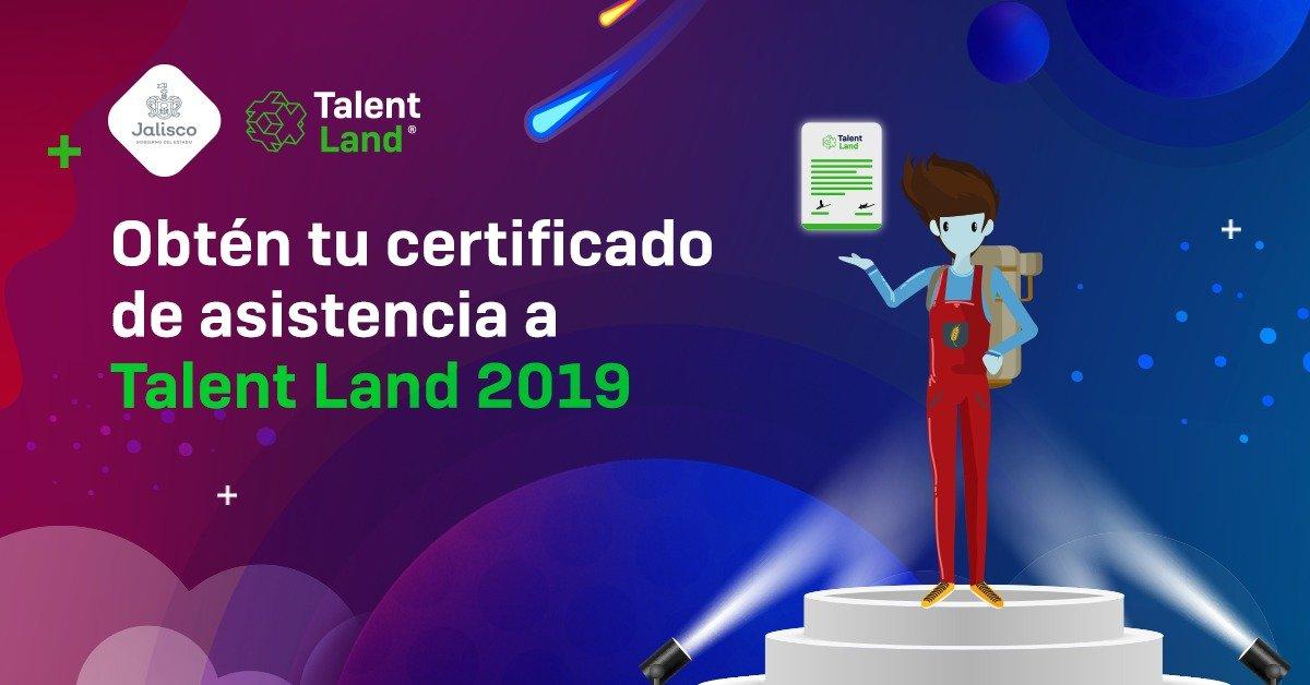 Obtén tu certificado de asistencia a Talent Land 2019